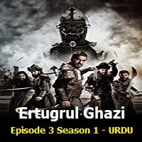 Ertugrul Ghazi Episode 3 URDU Season 1