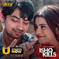 Ishq Kills (2020) Ullu Season 1