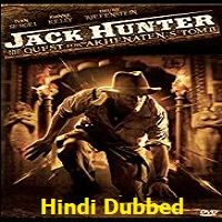 Jack Hunter and the Quest for Akhenaten's Tomb Hindi Dubbed