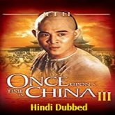 Once Upon a Time in China 3 Hindi Dubbed