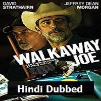Walkaway Joe Hindi Dubbed