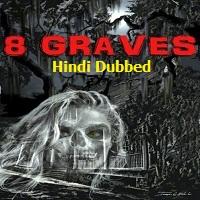 8 Graves Hindi Dubbed