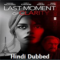 Last Moment of Clarity Hindi Dubbed