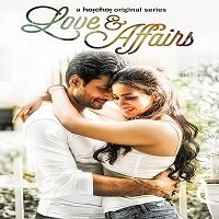 Love & Affairs (2020) Hindi Season 1