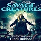 Savage Creatures Hindi Dubbed