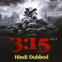 3:15 am Hindi Dubbed