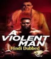 A Violent Man Hindi Dubbed