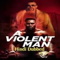 A Violent Man Hindi Dubbed