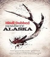 Nowhere Alaska Hindi Dubbed