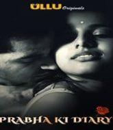 Prabha Ki Diary (Ullu) Season 1