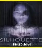 Silhouette Hindi Dubbed