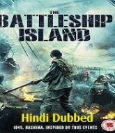 The Battleship Island Hindi Dubbed