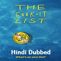 The F**k It List Hindi Dubbed