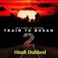 Train to Busan 2 Hindi Dubbed