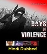 Days of Violence Hindi Dubbed