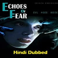 Echoes of Fear Hindi Dubbed