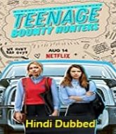 Teenage Bounty Hunters (2020) Hindi Dubbed Season 1