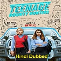 Teenage Bounty Hunters (2020) Hindi Dubbed Season 1