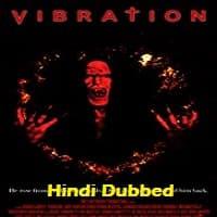 Vibration Hindi Dubbed