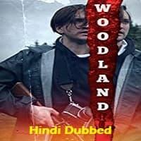 Woodland Hindi Dubbed