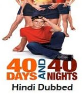40 Days and 40 Nights Hindi Dubbed