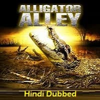 Alligator Alley Hindi Dubbed