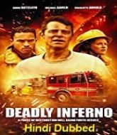 Deadly Inferno Hindi Dubbed