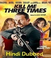 Kill Me Three Times Hindi Dubbed