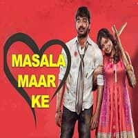 Masala Maar Ke Hindi Dubbed