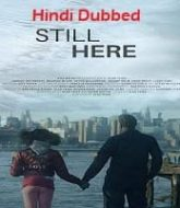 Still Here Hindi Dubbed
