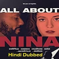 All About Nina Hindi Dubbed