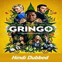Gringo Hindi Dubbed