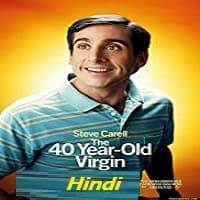 The 40 Year Old Virgin Hindi Dubbed