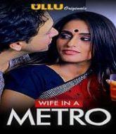 Wife In A Metro (2020) Ullu
