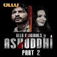 Ashuddhi (Part 2) Ullu