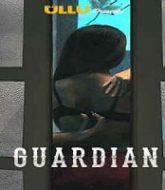 Guardian 2020 Ullu Season 1