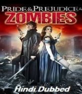 Pride and Prejudice and Zombies Hindi Dubbed