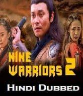 Nine Warriors: Part 2 Hindi Dubbed