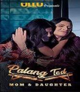 Palang Tod (Mom & Daughter) Ullu