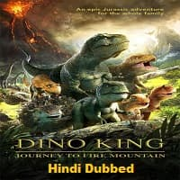 Dino King 3D Journey to Fire Mountain Hindi Dubbed