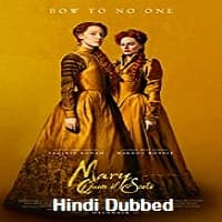 Mary Queen of Scots Hindi Dubbed