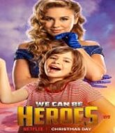 We Can Be Heroes Hindi Dubbed