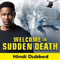 Welcome to Sudden Death Hindi Dubbed