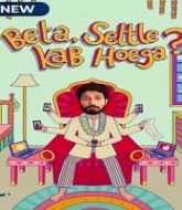 Beta Settle Kab Hoega (2021) Hindi Season 1