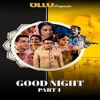 Good Night (Part 1) Ullu