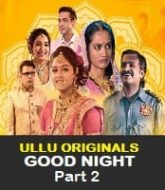Good Night (Part 2) Ullu