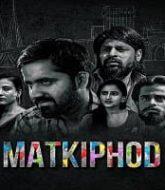 Matkiphod (2021) Hindi Season 1