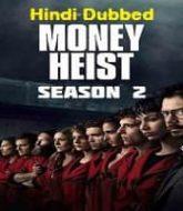 Money Heist Hindi Dubbed Season 2