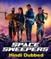 Space Sweepers 2021 Hindi Dubbed