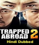 Trapped Abroad 2 Hindi Dubbed